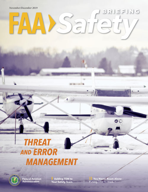 The November/December 2019 issue of FAA Safety Briefing focuses on the concept of resource management and error mitigation techniques in the aviation environment. Feature articles focus on threat and error management and highlight the importance of sound crew and single pilot resource management. We'll also look at ways flight data monitoring can help you steer clear of errors and learn from your mistakes.