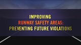 Improving Runway Safety Areas:  Preventing Future Violations