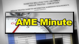 AME Minute: Why does the monitoring protocol for insulin-treated DM require so many reports?