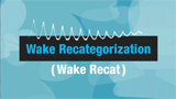Wake Recategorization (Wake Recat)