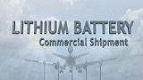 Lithium Batteries Commercial Shipment