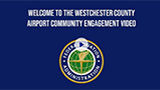 Westchester County Airport Community Engagement