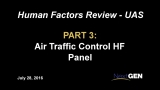 Human Factors (HF), Panel #3: UAS Air Traffic Control Human Factors