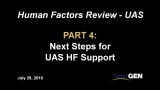 Human Factors (HF), Panel #4: Next Steps for UAS HF Support
