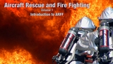 Introduction to Aircraft Rescue and Firefighting (ARFF): Prelude