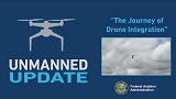 Unmanned Update: The Journey of Drone Integration