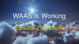 WAAS is Working   Episode 2 - Airships