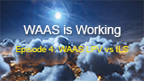 WAAS is Working Episode 4 – WAAS LPV vs ILS