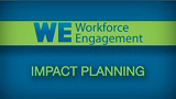 Workforce Engagement: How to Create an Impact Plan