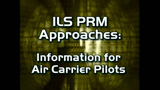 ILS/PRM Approach for Air Carriers