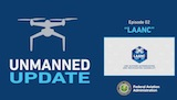 Unmanned Update Ep2 – LAANC